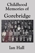 Childhood Memories of Gorebridge ebook by Ian Hall
