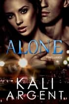 Alone ebook by Kali Argent