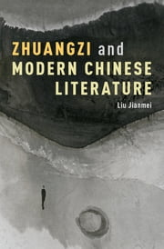 Zhuangzi and Modern Chinese Literature ebook by Liu Jianmei