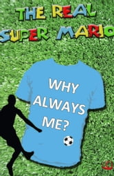The Real Super Mario - Mario Balotelli ebook by William English