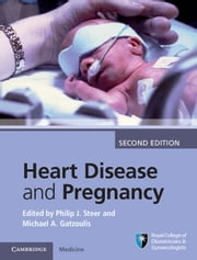 Heart Disease and Pregnancy ebook by Philip J. Steer,Michael A. Gatzoulis
