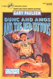 DUNC AND AMOS AND THE RED TATTOOS ebook by Gary Paulsen