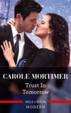 Trust in Tomorrow ebook by Carole Mortimer