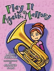 #20 Play It Again, Mallory ebook by Laurie  Friedman,Jennifer  Kalis