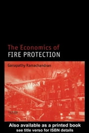 The Economics of Fire Protection ebook by Ramachandran, Ganapathy