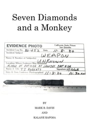 Seven Diamonds and a Monkey ebook by MARK B. DAVIS; KALANE RAPOSA