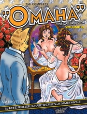 "The Complete ""Omaha"" the Cat Dancer: Volume 8 ebook by Reed Waller,Kate Worley,James Vance"