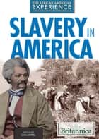 Slavery in America ebook by Ciara Campbell,Kathy Campbell