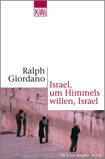 Israel, um Himmels willen, Israel ebook by Ralph Giordano