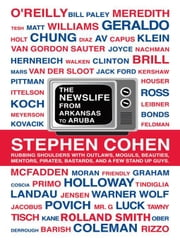 The Newslife : From Arkansas to Aruba ebook by Stephen Cohen
