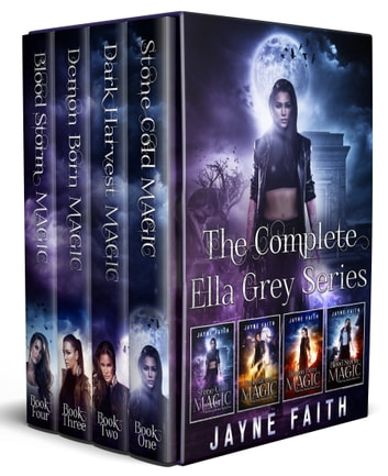 The Complete Ella Grey Series - Ella Grey Books 1, 2, 3, and 4 ebook by Jayne Faith