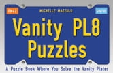 Vanity PL8 Puzzles - A Puzzle Book Where You Solve the Vanity Plates ebook by Michelle Mazzulo