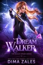 Dream Walker ebook by Dima Zales, Anna Zaires