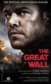 The Great Wall - The Official Movie Novelization ebook by Kobo.Web.Store.Products.Fields.ContributorFieldViewModel