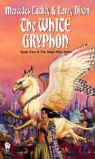 The White Gryphon ebook by Mercedes Lackey, Larry Dixon