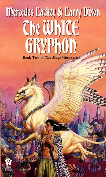 The White Gryphon ebook by Mercedes Lackey,Larry Dixon