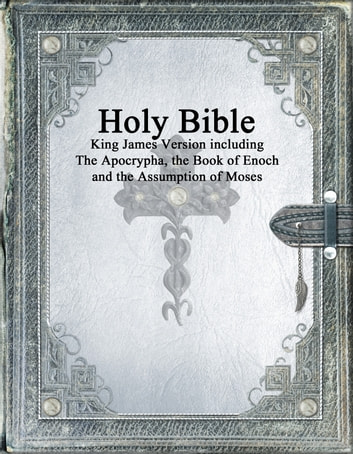 Holy Bible: King James Version with the Apocrypha, the Book of Enoch and  the Assumption of Moses