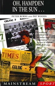 Oh, Hampden in the Sun . . . ebook by Pat Woods,Peter Burns