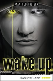 Wake up ebook by Manfred Theisen