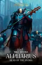 Alpharius: Head of the Hydra ebook by Mike Brooks