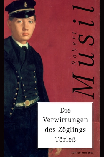 Die Verwirrungen des Zöglings Törleß ebook by Robert Musil