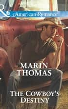The Cowboy's Destiny (Mills & Boon American Romance) (The Cash Brothers, Book 4) eBook by Marin Thomas