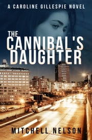 The Cannibal's Daughter ebook by Mitchell Nelson