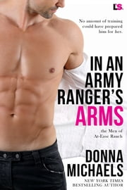 In an Army Ranger's Arms ebook by Donna Michaels