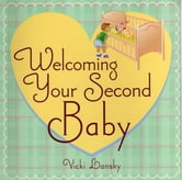 Welcoming Your Second Baby ebook by Vicki Lansky