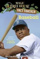 Baseball - A Nonfiction Companion to Magic Tree House #29: A Big Day for Baseball eBook by Mary Pope Osborne, Natalie Pope Boyce, Carlo Molinari