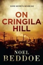 On Cringila Hill ebook by Noel Beddoe