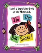 There's a Brand-New Baby at Our House and...I'm the Big Sister! ebook by Susan Ligon