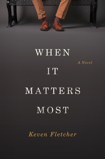 When it Matters Most ebook by Keven Fletcher