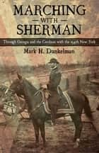 Marching with Sherman ebook by Mark H. Dunkelman