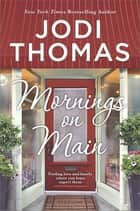 Mornings On Main ebook by Jodi Thomas