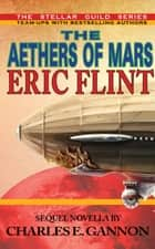 The Aethers of Mars ebook by Eric Flint