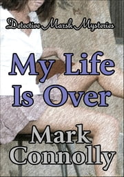 My Life Is Over ebook by Mark Connolly