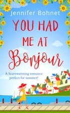 You Had Me At Bonjour ebook by Jennifer Bohnet