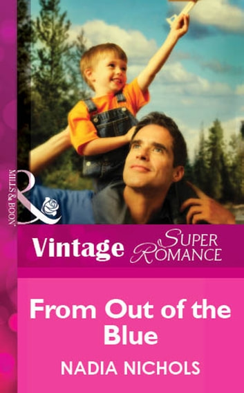 From Out Of The Blue (Mills & Boon Vintage Superromance) ebook by Nadia Nichols