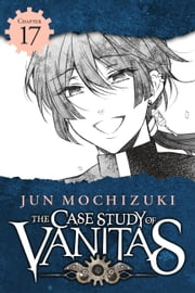 The Case Study of Vanitas, Chapter 17 ebook by Jun Mochizuki