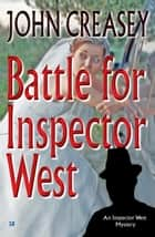 Battle For Inspector West ebook by