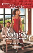 Seduced by Second Chances ebook by Reese Ryan