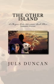 The Other Island, A Morgan Koda Adventure, Book Three, ebook by Juls Duncan