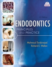 Endodontics - Principles and Practice ebook by Ashraf Fouad,Mahmoud Torabinejad,Richard E. Walton