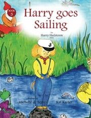 Harry Goes Sailing ebook by Michelle de Serres,Kat Karter