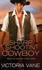 Sharp Shootin' Cowboy ebook by Victoria Vane