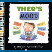 Theo's Mood - A Book of Feelings ebook by Maryann Cocca-Leffler