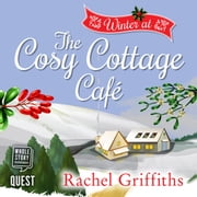 Winter at the Cosy Cottage Cafe - ` audiobook by Rachel Griffiths