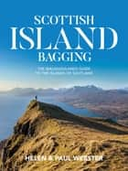 Scottish Island Bagging - The Walkhighlands Guide to the Islands of Scotland ebook by