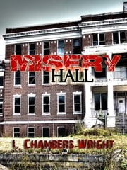 Misery Hall ebook by L. Chambers-Wright
